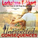 Unexpected Consequences: The Friessens, Book 14 (Unabridged) MP3 Audiobook