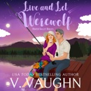 Live and Let Werewolf: Winter Valley Wolves, Book 9 (Unabridged) MP3 Audiobook