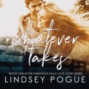 Whatever It Takes: A Saratoga Falls Love Story, Book 1 (Unabridged) MP3 Audiobook