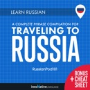 Learn Russian: A Complete Phrase Compilation for Traveling to Russia MP3 Audiobook