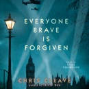 Everyone Brave is Forgiven (Unabridged) MP3 Audiobook