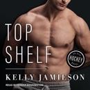 Top Shelf: An Aces Hockey Novel MP3 Audiobook
