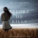 Before He Kills (A Mackenzie White Mystery—Book 1) MP3 Audiobook