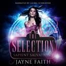 Sapient Salvation 1: The Selection (Unabridged) MP3 Audiobook