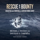 Rescue of the Bounty: Disaster and Survival in Superstorm Sandy MP3 Audiobook