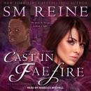 Cast in Faefire: An Urban Fantasy Romance MP3 Audiobook