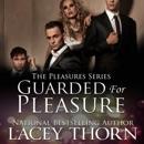 Guarded for Pleasure: Pleasures Series, Book Four (Unabridged) MP3 Audiobook