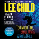 Three More Jack Reacher Novellas: Too Much Time, Small Wars, Not a Drill and Bonus Jack Reacher Stories (Unabridged) MP3 Audiobook