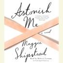 Astonish Me: A novel (Unabridged) MP3 Audiobook