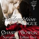 The Redemption of a Rogue: Dark Regency, Book 2 (Unabridged)