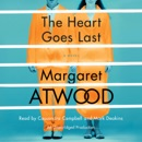 The Heart Goes Last: A Novel (Unabridged) MP3 Audiobook