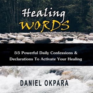 Healing Words: 55 Powerful Daily Confessions & Declarations to Activate Your Healing & Walk in Divine Health: Strong Decrees That Invoke Healing for You & Your Loved Ones (Unabridged) E-Book Download