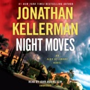 Night Moves: An Alex Delaware Novel (Unabridged) MP3 Audiobook