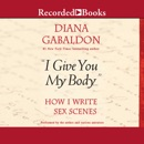"""I Give You My Body..."": How I Write Sex Scenes MP3 Audiobook"