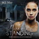 Last One Standing: The Chronicles of Kerrigan, Book 11 (Unabridged) MP3 Audiobook