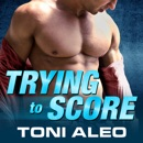 Trying To Score (Unabridged) MP3 Audiobook