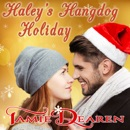Haley's Hangdog Holiday: Holiday, Inc. Series, Book 2 (Unabridged) MP3 Audiobook