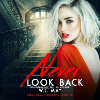 Never Look Back: Paranormal Huntress Series, Book 1 (Unabridged) E-Book Download