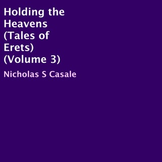 Holding the Heavens: Tales of Erets, Volume 3 (Unabridged) E-Book Download