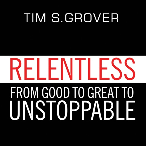 Relentless: From Good to Great to Unstoppable Listen, MP3 Download