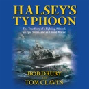 Download Halsey's Typhoon: The True Story of a Fighting Admiral, an Epic Storm, and an Untold Rescue MP3