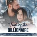 Forgiving the Billionaire: A Billionaire Christmas Romance: Clean Billionaire Romance Series, Book 2 (Unabridged) MP3 Audiobook
