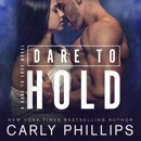 Dare to Hold: Dare to Love, Volume 4 (Unabridged) MP3 Audiobook