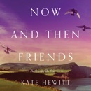 Now and Then Friends MP3 Audiobook