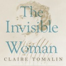 The Invisible Woman: The Story of Nelly Ternan and Charles Dickens MP3 Audiobook