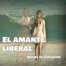 El Amante Liberal [The Liberal Lover] (Unabridged) mp3 descargar