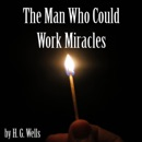 The Man Who Could Work Miracles (Unabridged) MP3 Audiobook