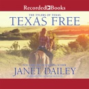 Texas Free: The Tylers of Texas, Book 5 MP3 Audiobook