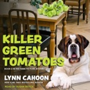 Killer Green Tomatoes: Farm-to-Fork Mysteries, Book 2 MP3 Audiobook