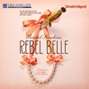 Rebel Belle: A Lady Never Starts a Fight... But She'll Finish it MP3 Audiobook