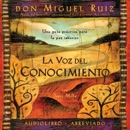 La voz del conocimiento (Narración en Castellano) [The Voice of Knowledge]: Una guía práctica para la paz interior (Unabridged) MP3 Audiobook