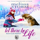 Let There Be Life: Sled Dog, Book 3 MP3 Audiobook