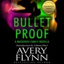 Bullet Proof: A MacKenzie Family Novella (Unabridged) MP3 Audiobook