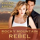 Rocky Mountain Rebel MP3 Audiobook