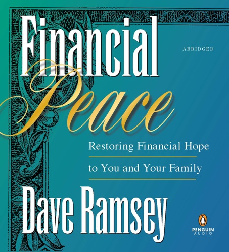 Financial Peace: Restoring Financial Hope to You and Your Family (Abridged) Listen, MP3 Download