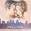 Justice Falling: Falling, Book 3 (Unabridged) MP3 Audiobook