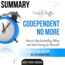 Summay: Melody Beattie's Codependent No More: How to Stop Controlling Others and Start Caring for Yourself (Unabridged) MP3 Audiobook