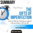 Summary: Brené Brown's The Gifts of Imperfection: Let Go of Who You Think You're Supposed to Be and Embrace Who You Are (Unabridged) MP3 Audiobook