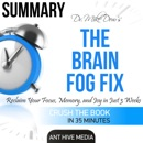 Dr. Mike Dow's The Brain Fog Fix: Reclaim Your Focus, Memory, and Joy in Just 3 Weeks Summary (Unabridged) MP3 Audiobook