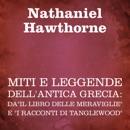 """Miti e leggende dell'antica Grecia: da""""Il libro delle meraviglie"""" e """"I racconti di Tanglewood"""" MP3 Audiobook"""