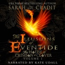 The Illusions of Eventide: The House of Crimson and Clover, Volume 1 (Unabridged) MP3 Audiobook