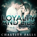 Loyalty and Lies: Chastity Falls, Book 1 (Unabridged) MP3 Audiobook