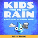 Kids vs Rain: Where Does Rain Come From? (Unabridged) MP3 Audiobook