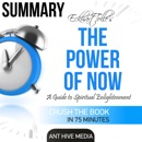 Summary of Eckhart Tolle's The Power of Now: A Guide to Spiritual Enlightenment (Unabridged) MP3 Audiobook