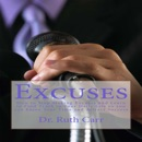 Excuses: How to Stop Making Excuses and Learn to Find Truth in Your Daily Life So You Can Enjoy Your Time and Attract Success (Unabridged) MP3 Audiobook
