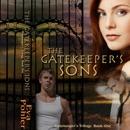 The Gatekeeper's Sons: The Gatekeeper's Saga, Book 1 (Unabridged) MP3 Audiobook